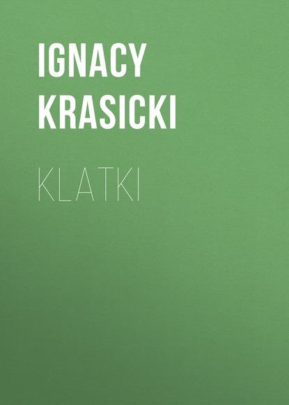 Ignacy Krasicki Klatki ignacy krasicki wilczki