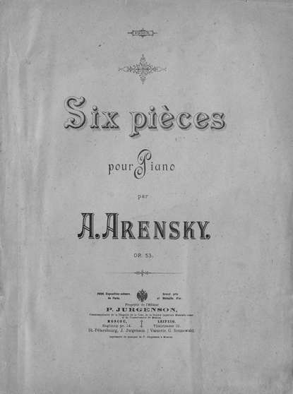 Антон Степанович Аренский Six pieces pour piano par A. Arensky a grünfeld piano pieces op 44