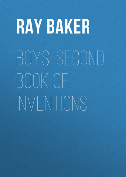 Baker Ray Stannard Boys' Second Book of Inventions barrett eaton stannard the heroine