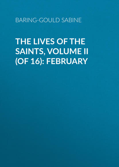 Baring-Gould Sabine The Lives of the Saints, Volume II (of 16): February s sabine baring gould the book of were wolves