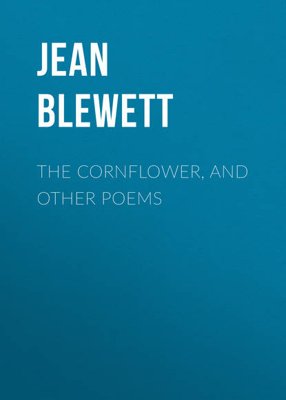 Jean Blewett The Cornflower, and Other Poems aurora leigh and other poems