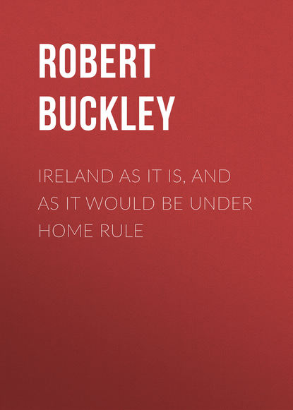 Фото - Buckley Robert John Ireland as It Is, and as It Would Be Under Home Rule rita mauceri curves rule and flat is fabulous