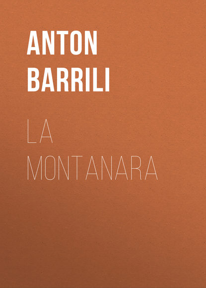 Фото - Barrili Anton Giulio La montanara giulio giorello la lujuria