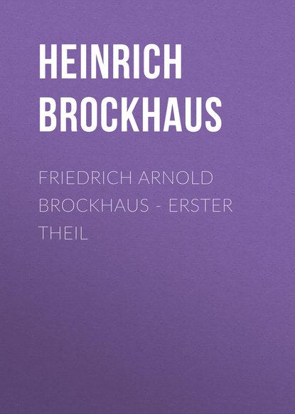 Brockhaus Heinrich Eduard Friedrich Arnold Brockhaus - Erster Theil eduard friedrich mörike auswahl aus den dichtungen eduard mörikes