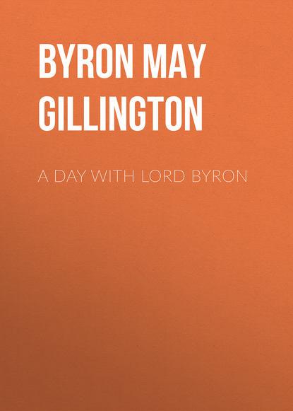 byron may clarissa gillington a day with lord byron Byron May Clarissa Gillington A Day with Lord Byron