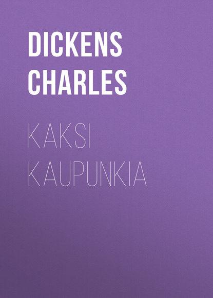 Чарльз Диккенс Kaksi kaupunkia чарльз диккенс american notes
