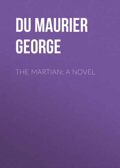 Du Maurier George The Martian: A Novel david gerrold martian child