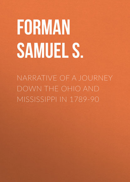 Forman Samuel S. Narrative of a Journey Down the Ohio and Mississippi in 1789-90 forman h buxton the library of the late h buxton forman the anderson galleries new york