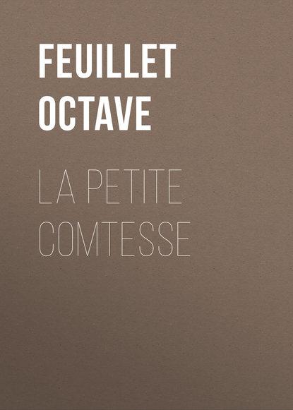 Feuillet Octave La petite comtesse feuillet octave le roman d un jeune homme pauvre play