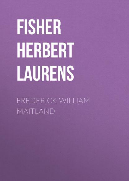Fisher Herbert Albert Laurens Frederick William Maitland frederick william faber spiritual conferences