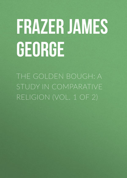 Фото - Frazer James George The Golden Bough: A Study in Comparative Religion (Vol. 1 of 2) george muller a narrative of some of the lord s dealings with george müller vol 1 4