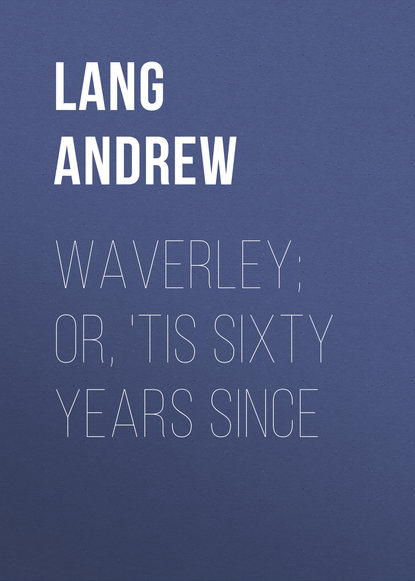 Lang Andrew Waverley; Or, 'Tis Sixty Years Since lang andrew waverley or tis sixty years since