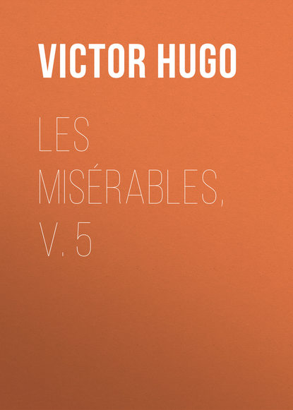 Виктор Мари Гюго Les Misérables, v. 5 недорого
