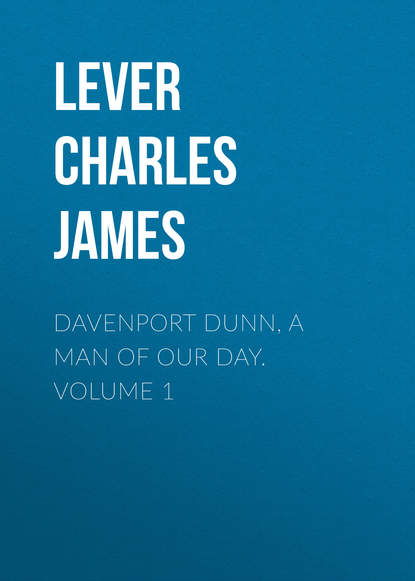 Lever Charles James Davenport Dunn, a Man of Our Day. Volume 1 james hawkins a year less a day