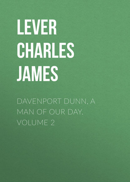 Lever Charles James Davenport Dunn, a Man of Our Day. Volume 2 james hawkins a year less a day