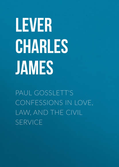 Фото - Lever Charles James Paul Gosslett's Confessions in Love, Law, and The Civil Service charles pierce lewarne the love israel family