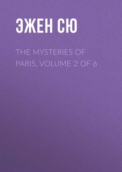 Эжен Сю The Mysteries of Paris, Volume 2 of 6 недорого