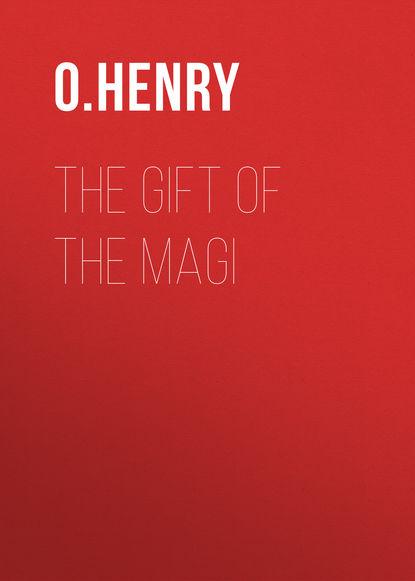 О. Генри The Gift of the Magi о генри the caballero s way