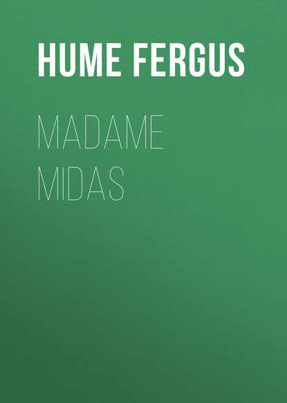 Фото - Hume Fergus Madame Midas hume fergus a coin of edward vii a detective story