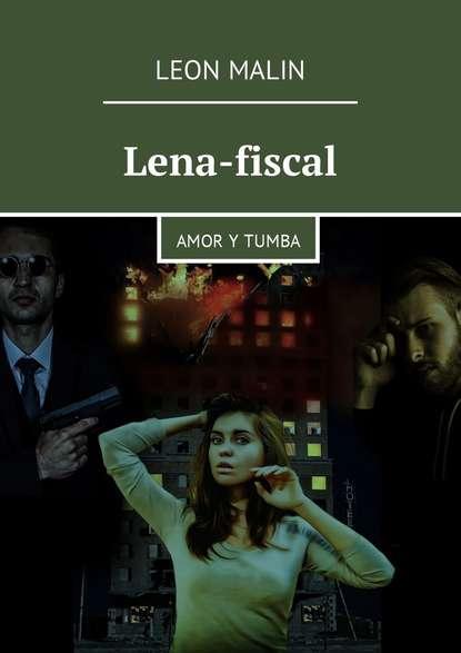 Leon Malin Lena-fiscal. Amor y tumba недорого