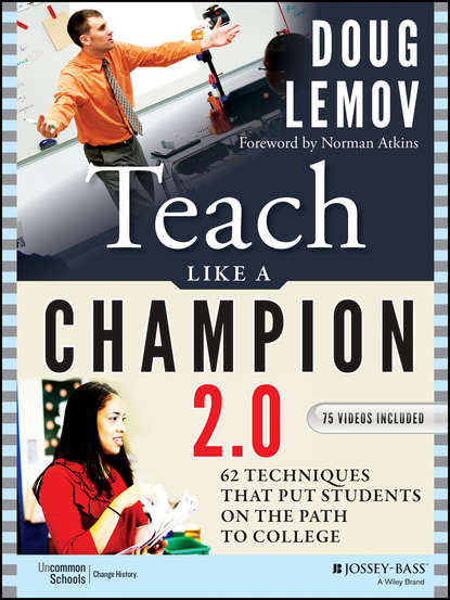 Doug Lemov Teach Like a Champion 2.0. 62 Techniques that Put Students on the Path to College doug lemov teach like a champion field guide 2 0 a practical resource to make the 62 techniques your own