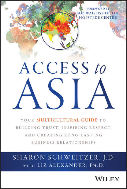 Sharon Schweitzer Access to Asia. Your Multicultural Guide to Building Trust, Inspiring Respect, and Creating Long-Lasting Business Relationships andrew delios strategy for success in asia mastering business in asia