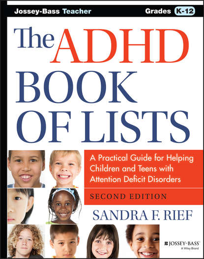 Sandra Rief F. The ADHD Book of Lists. A Practical Guide for Helping Children and Teens with Attention Deficit Disorders недорого