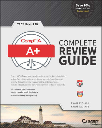 Фото - Troy McMillan CompTIA A+ Complete Review Guide. Exams 220-901 and 220-902 группа авторов comptia network review guide