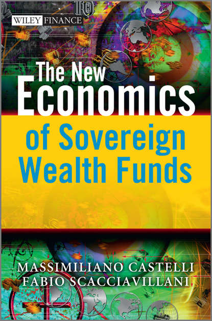 Massimiliano Castelli The New Economics of Sovereign Wealth Funds massimiliano castelli the new economics of sovereign wealth funds