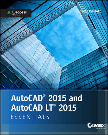 Scott Onstott AutoCAD 2015 and AutoCAD LT 2015 Essentials. Autodesk Official Press scott onstott autocad 2017 and autocad lt 2017 essentials
