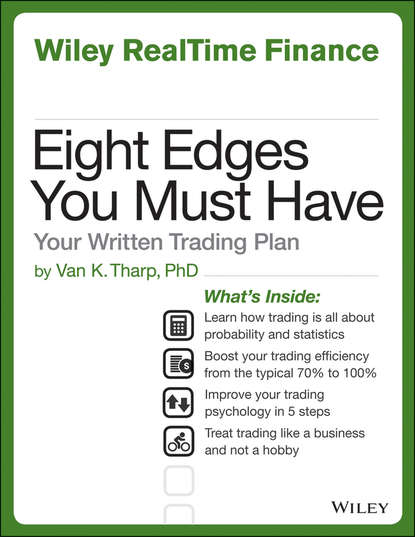 Van Tharp K. Eight Edges You Must Have. Your Written Trading Plan van tharp k eight edges you must have your written trading plan