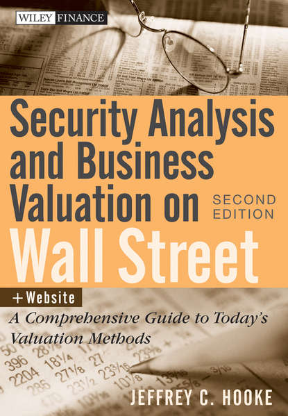 Jeffrey Hooke C. Security Analysis and Business Valuation on Wall Street. A Comprehensive Guide to Today's Valuation Methods thomas ryan using investor relations to maximize equity valuation