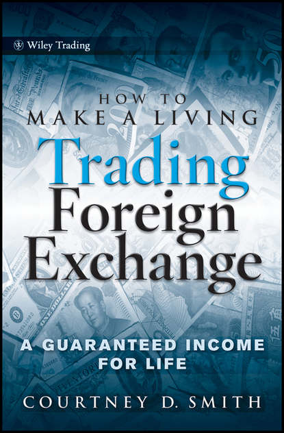 Courtney Smith How to Make a Living Trading Foreign Exchange. A Guaranteed Income for Life shani shamah a foreign exchange primer