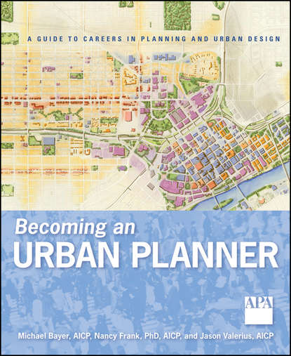 Майк Байер Becoming an Urban Planner. A Guide to Careers in Planning and Urban Design daniel mcmillen p a companion to urban economics