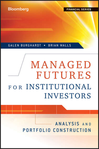 Galen Burghardt Managed Futures for Institutional Investors. Analysis and Portfolio Construction gordon peery f the post reform guide to derivatives and futures