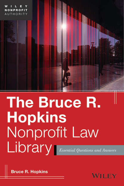 Bruce R. Hopkins The Bruce R. Hopkins Nonprofit Law Library. Essential Questions and Answers bruce r hopkins the law of tax exempt healthcare organizations 2017 cumulative supplement