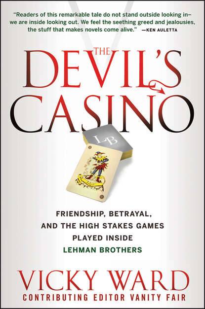 Vicky Ward The Devil's Casino. Friendship, Betrayal, and the High Stakes Games Played Inside Lehman Brothers vicky ward the devil s casino friendship betrayal and the high stakes games played inside lehman brothers