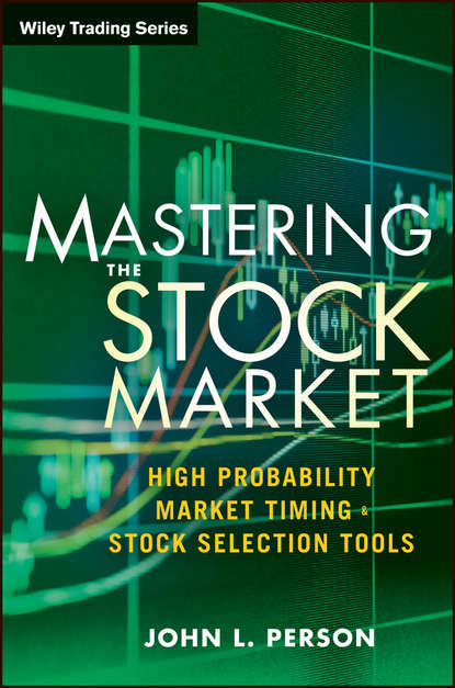 Фото - John Person L. Mastering the Stock Market. High Probability Market Timing and Stock Selection Tools cynthia kase a kase on technical analysis workbook trading and forecasting