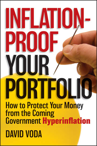 David Voda Inflation-Proof Your Portfolio. How to Protect Your Money from the Coming Government Hyperinflation john mauldin code red how to protect your savings from the coming crisis