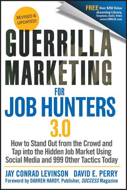 David Perry E. Guerrilla Marketing for Job Hunters 3.0. How to Stand Out from the Crowd and Tap Into the Hidden Job Market using Social Media and 999 other Tactics Today peter david halo hunters in the dark