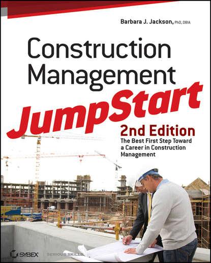 Barbara Jackson J. Construction Management JumpStart. The Best First Step Toward a Career in Construction Management недорого