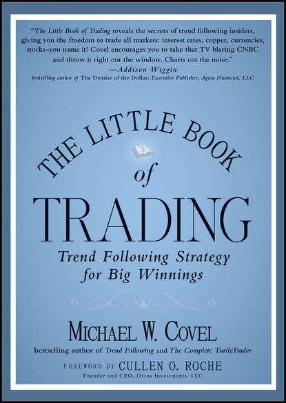 Michael Covel W. The Little Book of Trading. Trend Following Strategy for Big Winnings jason zweig the little book of safe money how to conquer killer markets con artists and yourself