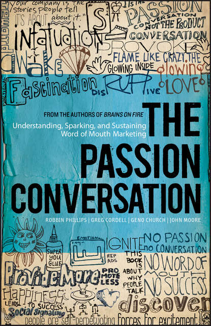 John Moore The Passion Conversation. Understanding, Sparking, and Sustaining Word of Mouth Marketing недорого