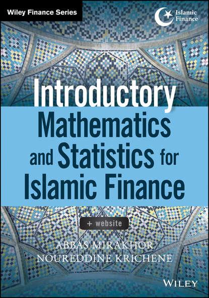 Abbas Mirakhor Introductory Mathematics and Statistics for Islamic Finance недорого