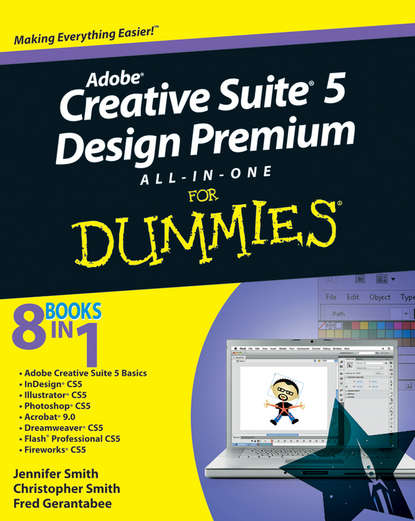 Christopher Smith Adobe Creative Suite 5 Design Premium All-in-One For Dummies david cox creative thinking for dummies