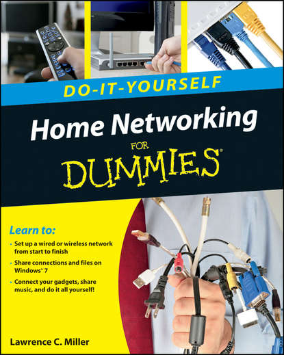 Lawrence Miller C. Home Networking Do-It-Yourself For Dummies bill hughes getting a networking job for dummies