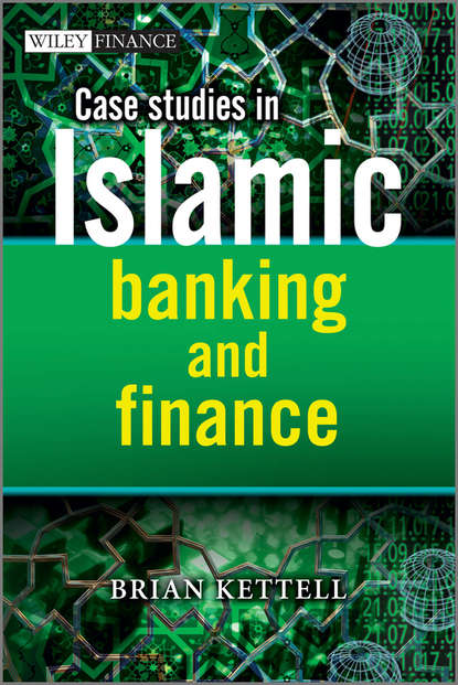 Brian Kettell Case Studies in Islamic Banking and Finance