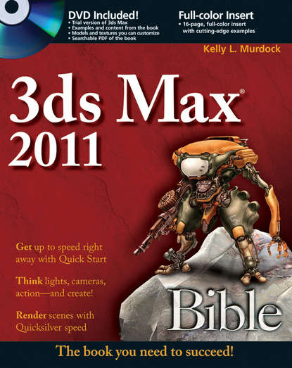 Kelly L. Murdock 3ds Max 2011 Bible