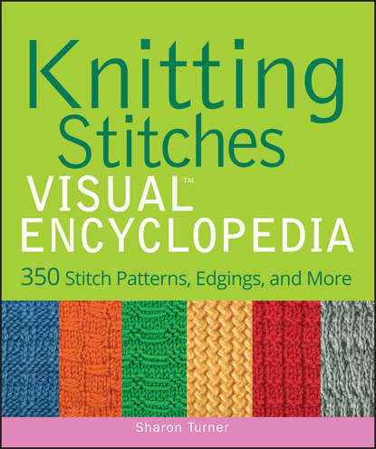 kaleidoscope living in color and patterns Sharon Turner Knitting Stitches VISUAL Encyclopedia
