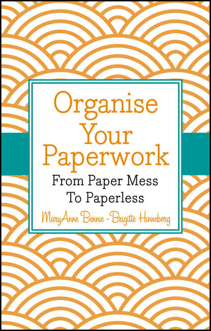 Фото - MaryAnne Bennie Organise Your Paperwork. From Paper Mess To Paperless life is your best medicine